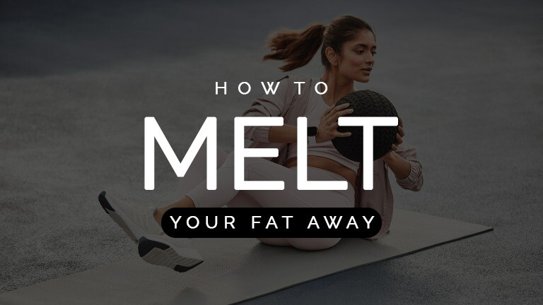 how to melt fat away